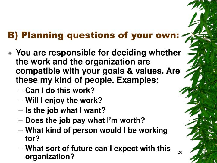 B) Planning questions of your own:
