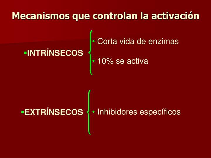 Mecanismos que controlan la activación