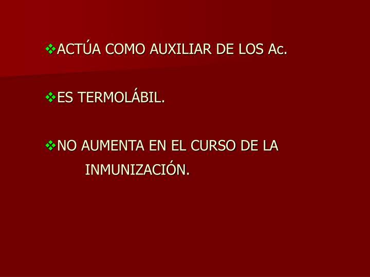 ACTÚA COMO AUXILIAR DE LOS Ac.