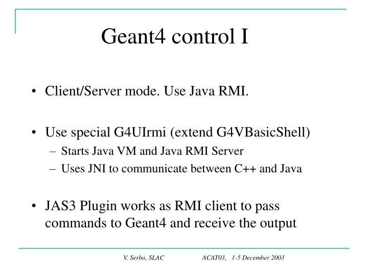 Geant4 control I