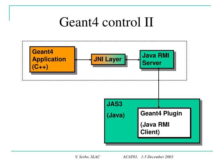 Geant4 control II