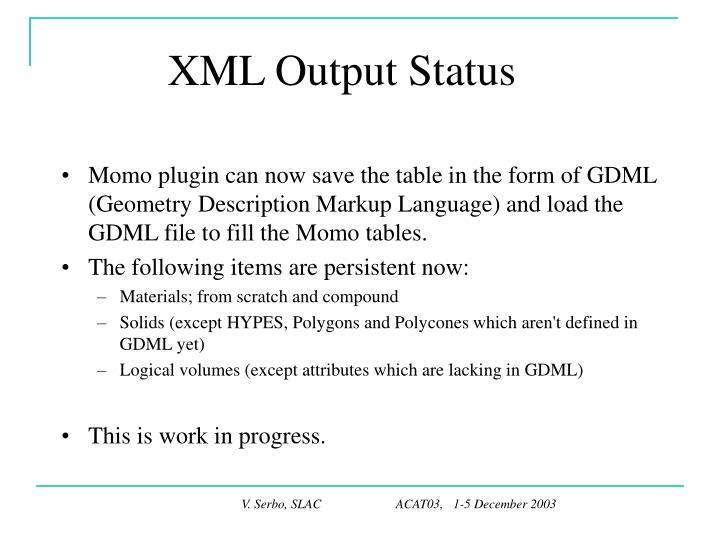 XML Output Status