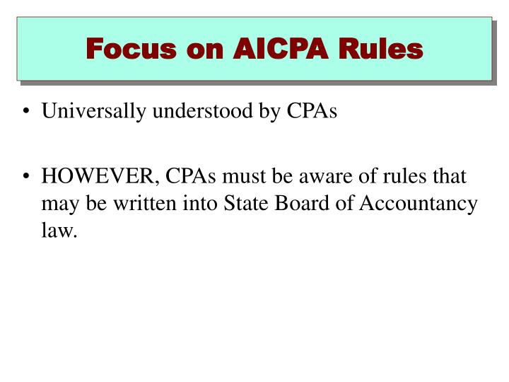 Focus on AICPA Rules