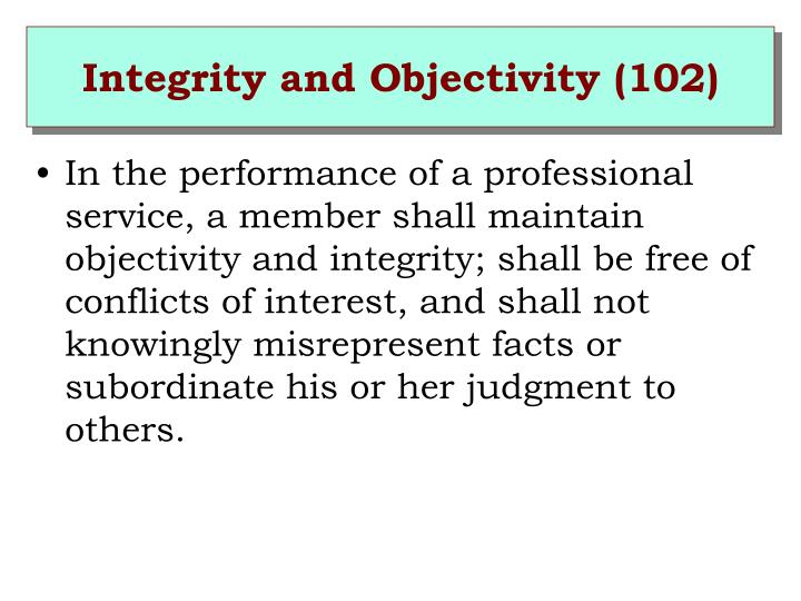 Integrity and Objectivity (102)