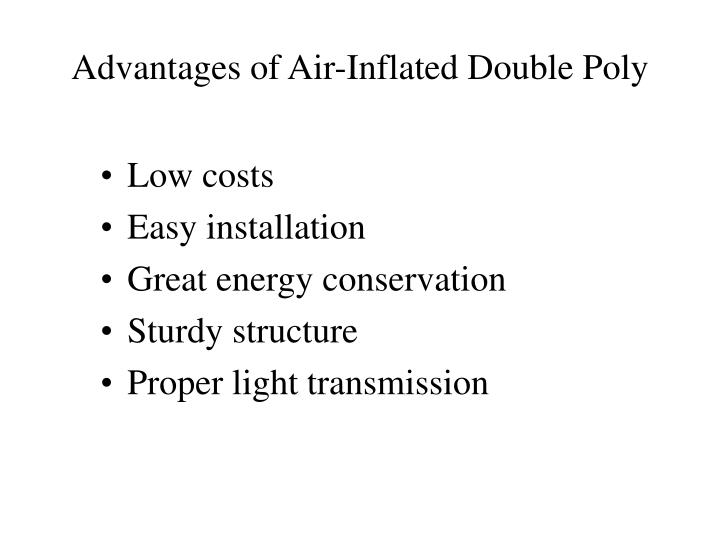 Advantages of Air-Inflated Double Poly