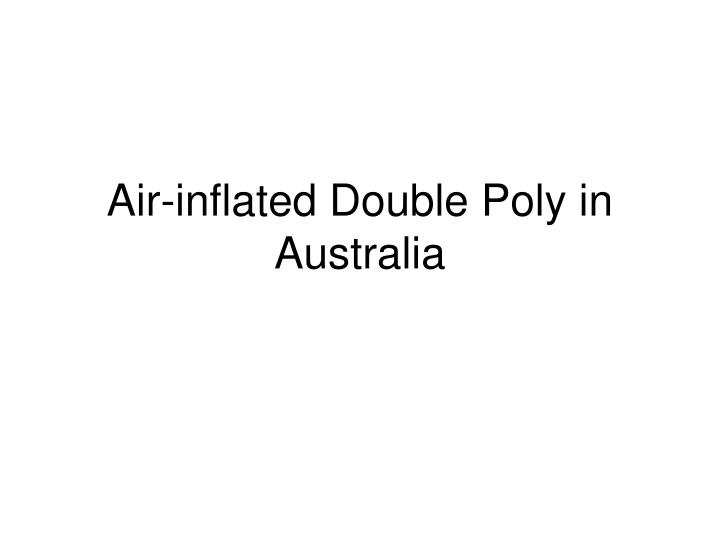 Air-inflated Double Poly in
