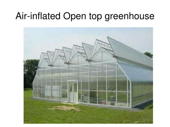 Air-inflated Open top greenhouse