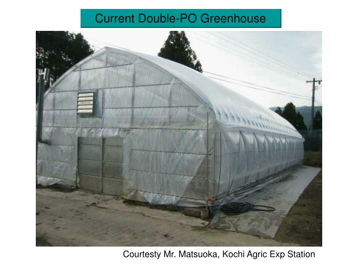 Current Double-PO Greenhouse