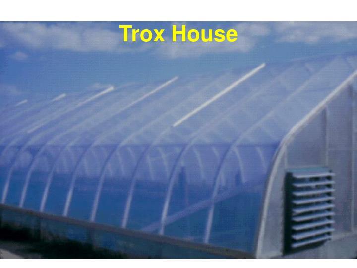 Trox House
