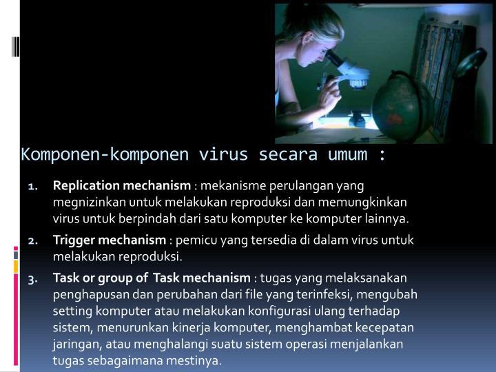 Komponen-komponen virus secara umum :