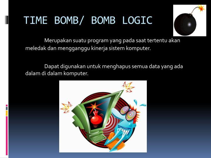 TIME BOMB/ BOMB LOGIC