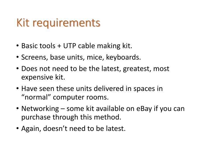 Kit requirements