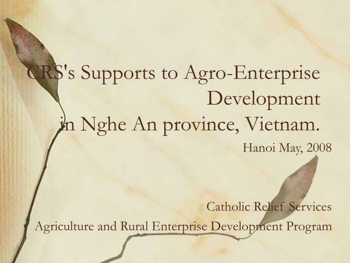 CRS's Supports to Agro-Enterprise Development