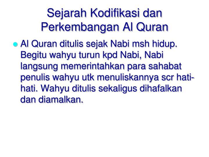 Sejarah Kodifikasi dan Perkembangan Al Quran