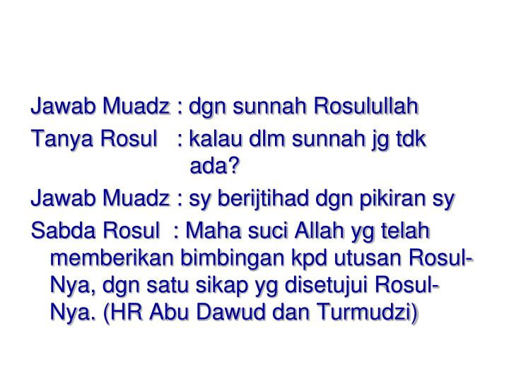 Jawab Muadz : dgn sunnah Rosulullah