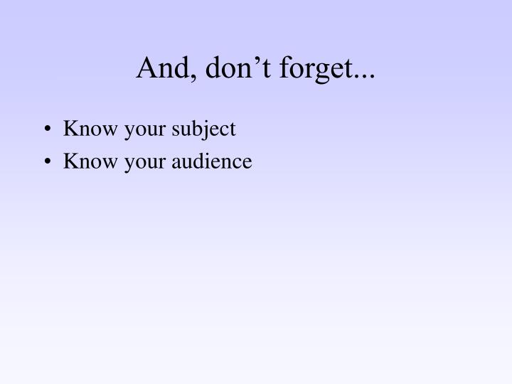 And, don't forget...