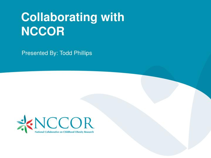 Collaborating with NCCOR