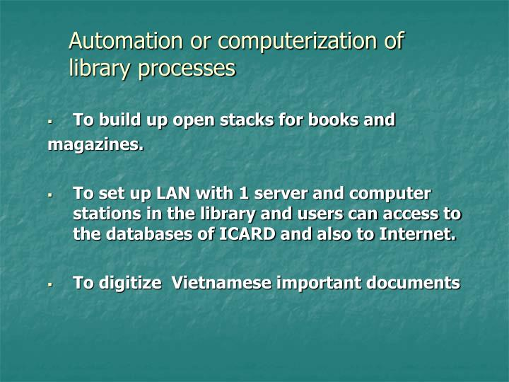 Automation or computerization of library processes
