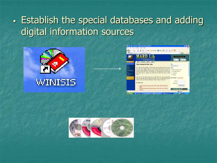 Establish the special databases and adding digital information sources