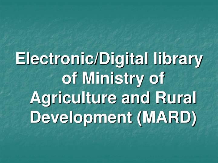 Electronic/Digital library of Ministry of Agriculture and Rural Development (MARD)