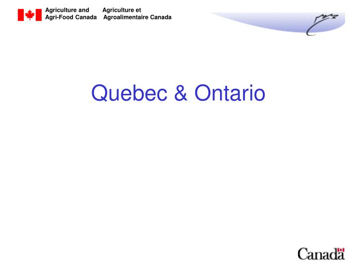 Quebec & Ontario