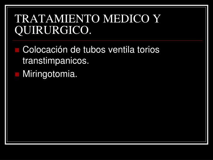 TRATAMIENTO MEDICO Y QUIRURGICO.