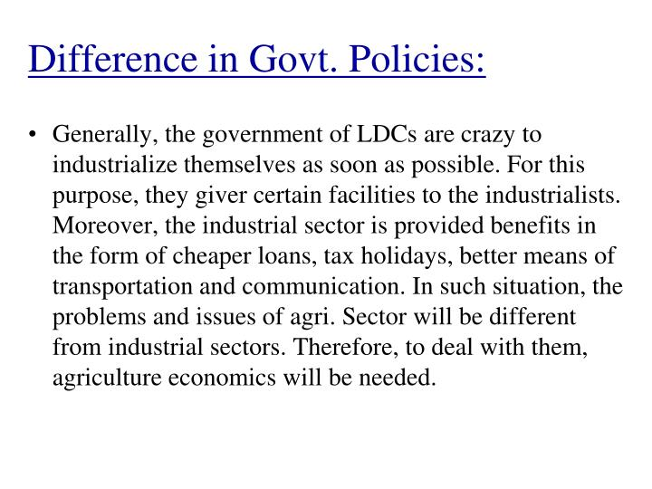Difference in Govt. Policies: