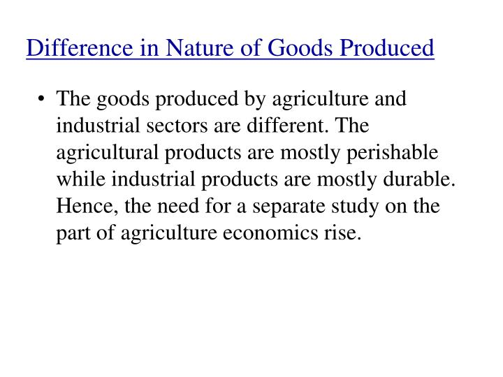 Difference in Nature of Goods Produced