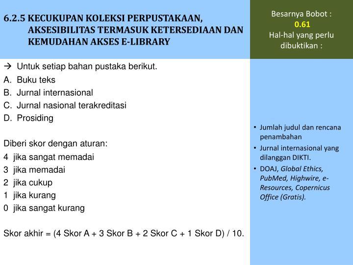 6.2.5 KECUKUPAN KOLEKSI PERPUSTAKAAN, AKSESIBILITAS TERMASUK KETERSEDIAAN DAN KEMUDAHAN AKSES E-LIBRARY