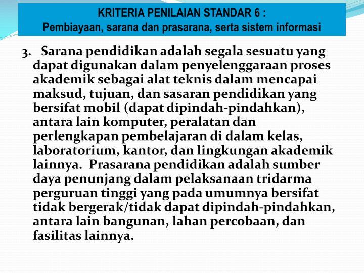 KRITERIA PENILAIAN STANDAR 6 :