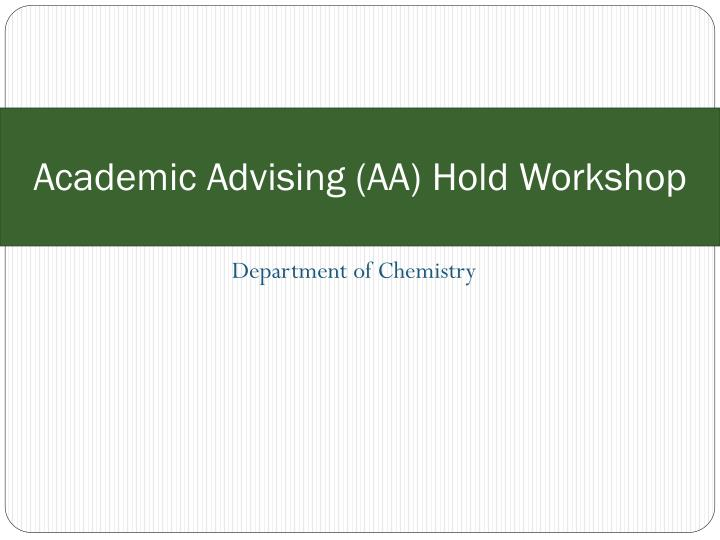 Academic advising aa hold workshop