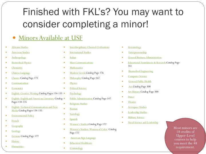 Finished with FKL's? You may want to consider completing a minor!