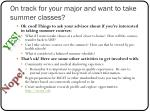 on track for your major and want to take summer classes