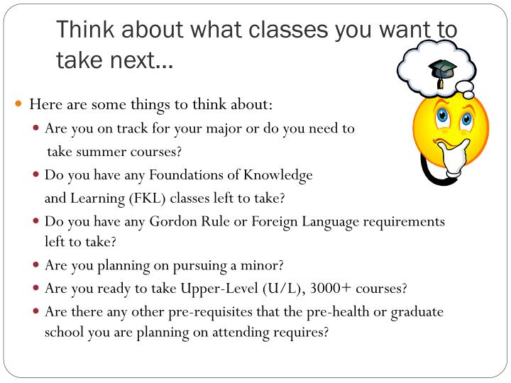 Think about what classes you want to take next…