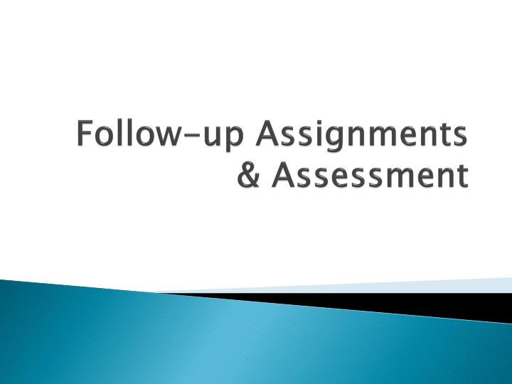 Follow-up Assignments & Assessment