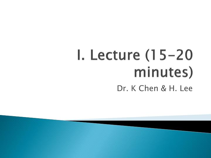 I. Lecture (15-20 minutes)