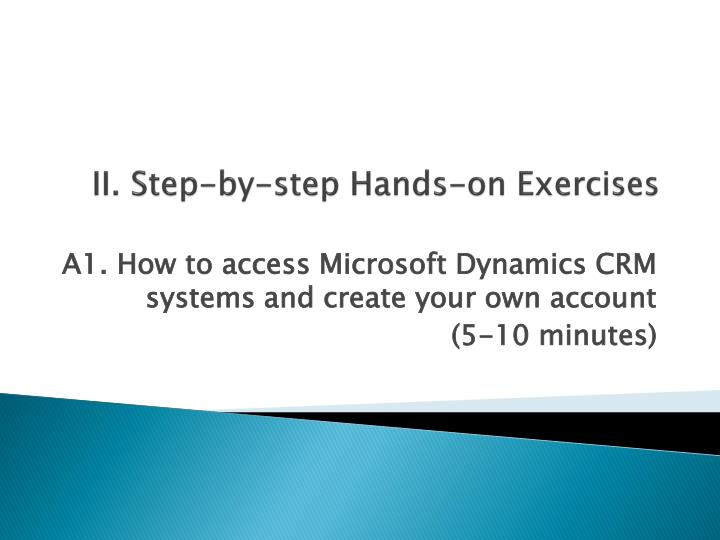 II. Step-by-step Hands-on Exercises
