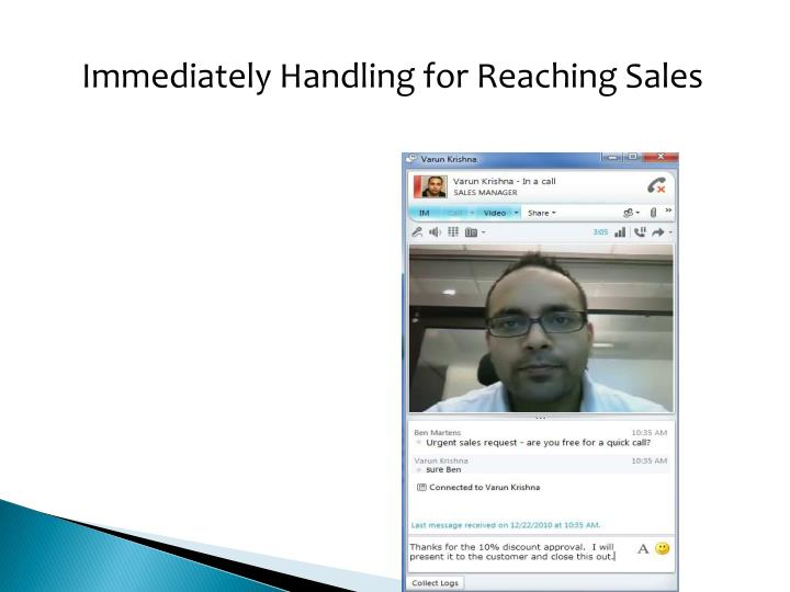 Immediately Handling for Reaching Sales