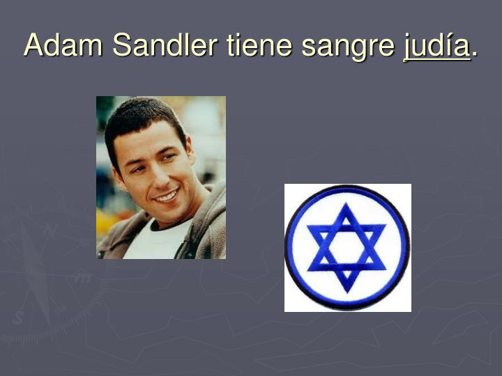 Adam Sandler tiene sangre