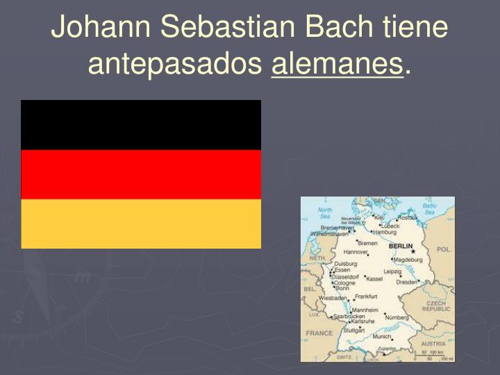 Johann Sebastian Bach tiene antepasados