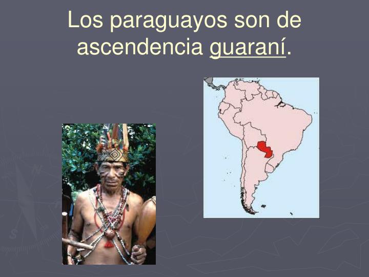 Los paraguayos son de ascendencia