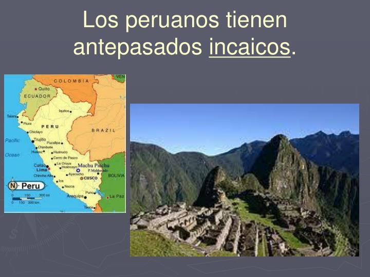 Los peruanos tienen antepasados