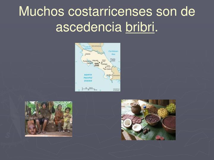 Muchos costarricenses son de ascedencia