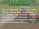 o que a agricultura convencional