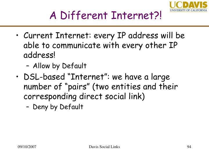 A Different Internet?!