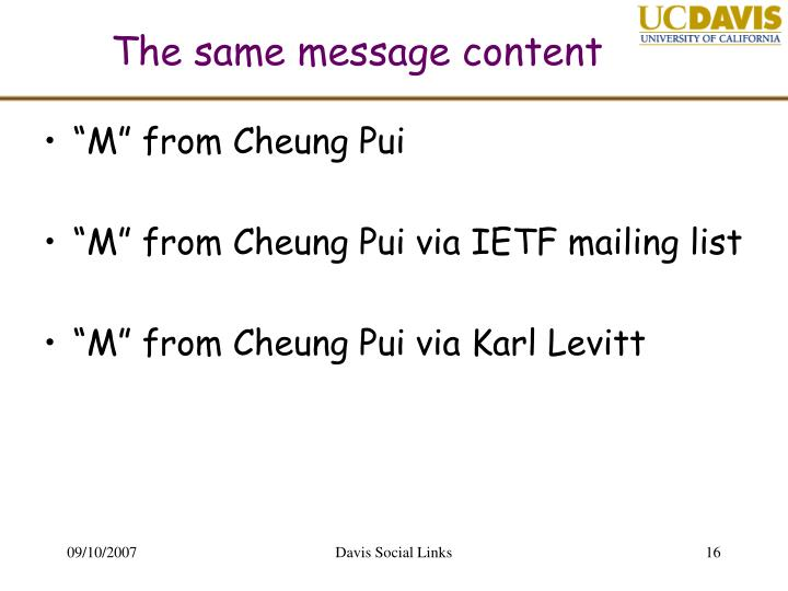 The same message content