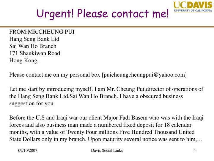 Urgent! Please contact me!