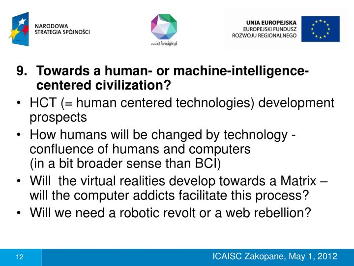 Towards a human- or machine-intelligence-centered civilization?