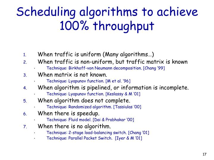 Scheduling algorithms to achieve 100% throughput