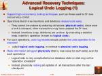 advanced recovery techniques logical undo logging 1